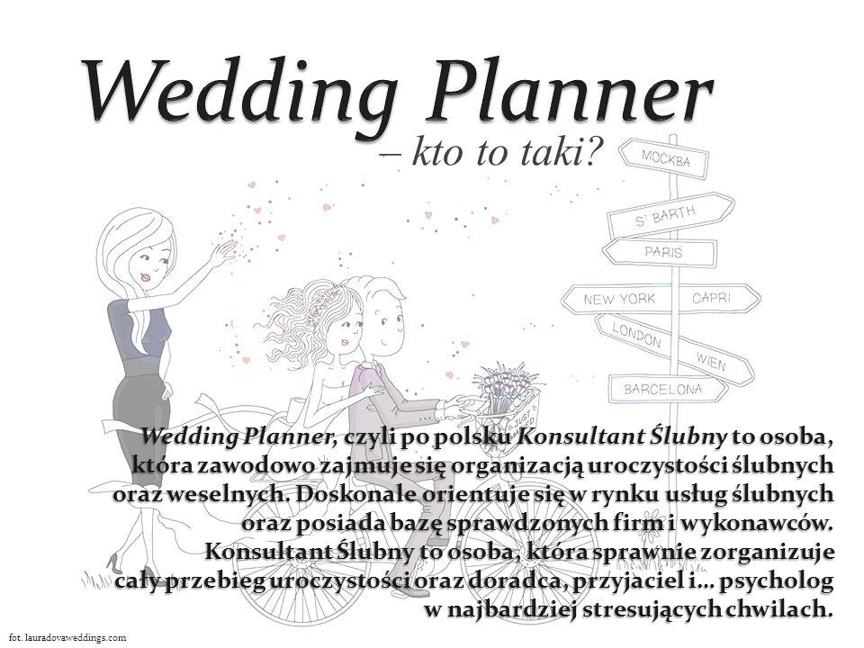 Wedding Planner, czyli po polsku Konsultant Ślubny to osoba, która zawodowo zajmuje się organizacją uroczystości ślubnych oraz weselnych.