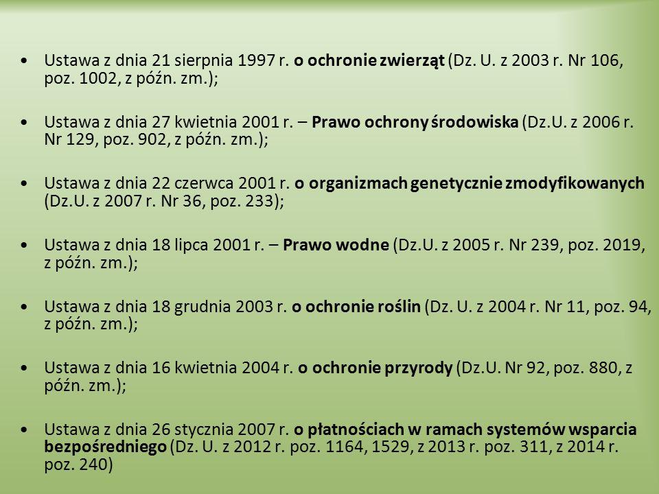 Ustawa z dnia 21 sierpnia 1997 r. o ochronie zwierząt (Dz. U. z 2003 r. Nr 106, poz. 1002, z późn. zm.); Ustawa z dnia 27 kwietnia 2001 r. – Prawo och
