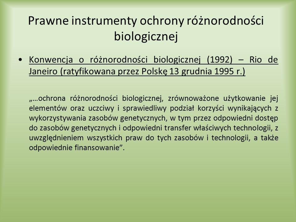 Prawne instrumenty ochrony różnorodności biologicznej Konwencja o różnorodności biologicznej (1992) – Rio de Janeiro (ratyfikowana przez Polskę 13 gru