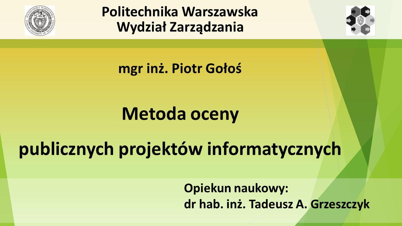Opiekun naukowy: dr hab. inż. Tadeusz A.