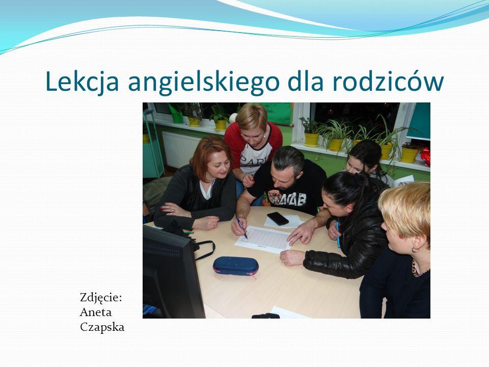 Lekcja angielskiego dla rodziców Zdjęcie: Aneta Czapska
