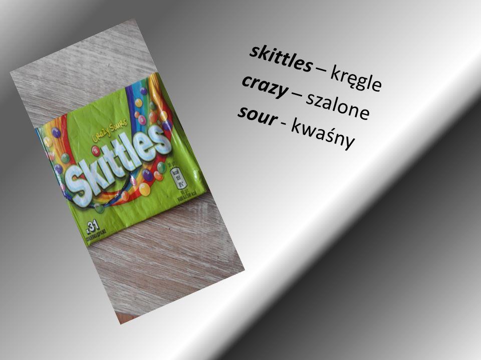 skittles – kręgle crazy – szalone sour - kwaśny