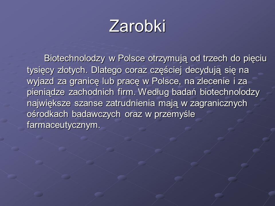 Zarobki Biotechnolodzy w Polsce otrzymują od trzech do pięciu tysięcy złotych. Dlatego coraz częściej decydują się na wyjazd za granicę lub pracę w Po