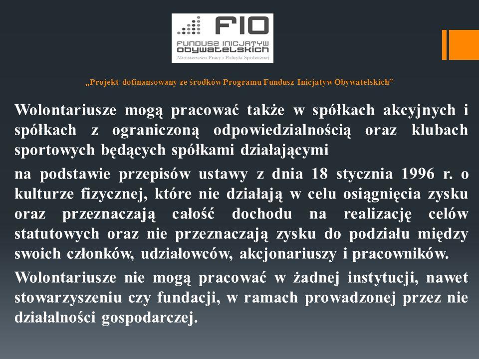 """""""Projekt dofinansowany ze środków Programu Fundusz Inicjatyw Obywatelskich W Polsce coraz bardziej rozwija się także wolontariat Internetowy (wirtualny, e- wolontariat) – zadania wolontariackie są wykonywane, w całości lub częściowo, poprzez Internet i komputer dostępny w domu, pracy lub w innym punkcie dostępu do sieci."""