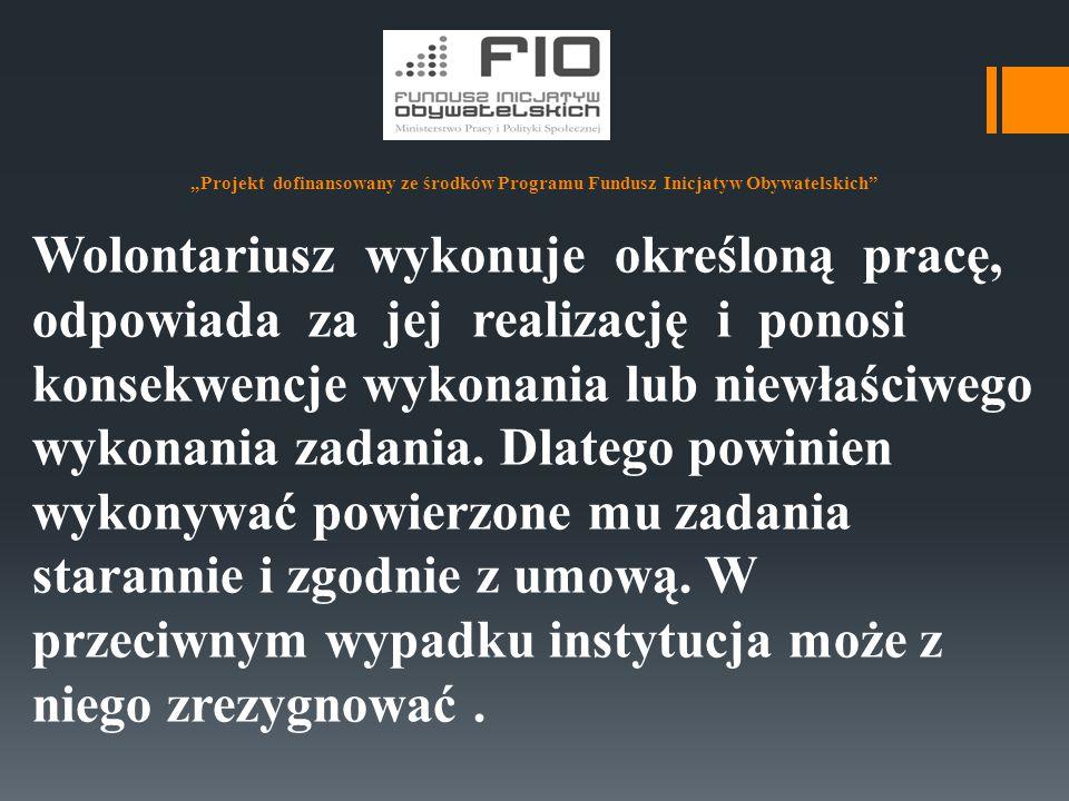 """""""Projekt dofinansowany ze środków Programu Fundusz Inicjatyw Obywatelskich 7.Moroń D., Wolontariat w trzecim sektorze."""