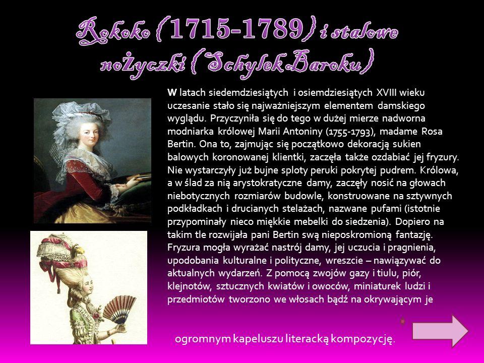 W latach siedemdziesiątych i osiemdziesiątych XVIII wieku uczesanie stało się najważniejszym elementem damskiego wyglądu. Przyczyniła się do tego w du