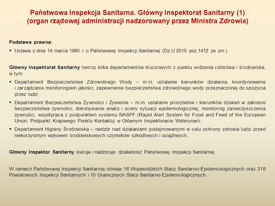 Podstawa prawna:  Ustawa z dnia 14 marca 1985 r. o Państwowej Inspekcji Sanitarnej (Dz.U.2015 poz.1412 ze zm.). Główny Inspektorat Sanitarny tworzy k