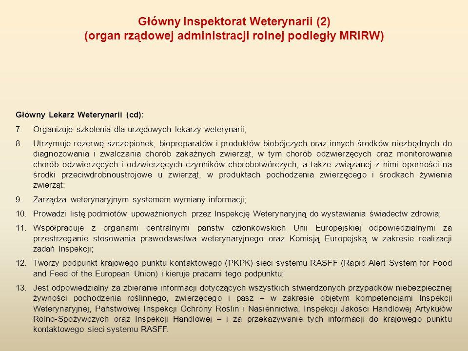 Główny Lekarz Weterynarii (cd): 7.Organizuje szkolenia dla urzędowych lekarzy weterynarii; 8.Utrzymuje rezerwę szczepionek, biopreparatów i produktów