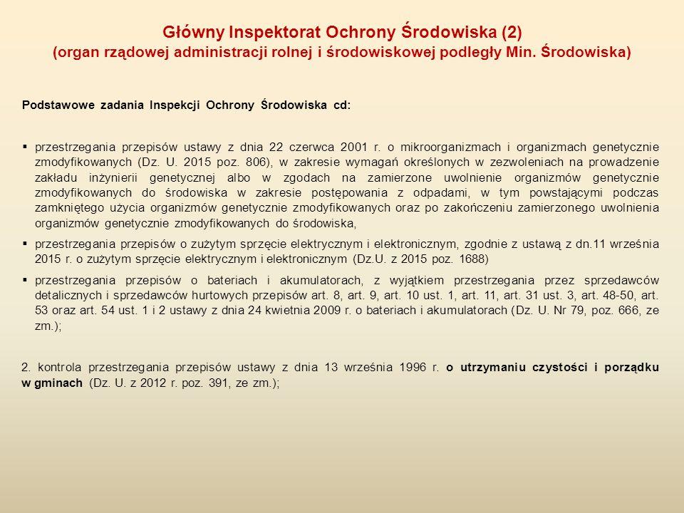 Podstawowe zadania Inspekcji Ochrony Środowiska cd:  przestrzegania przepisów ustawy z dnia 22 czerwca 2001 r. o mikroorganizmach i organizmach genet
