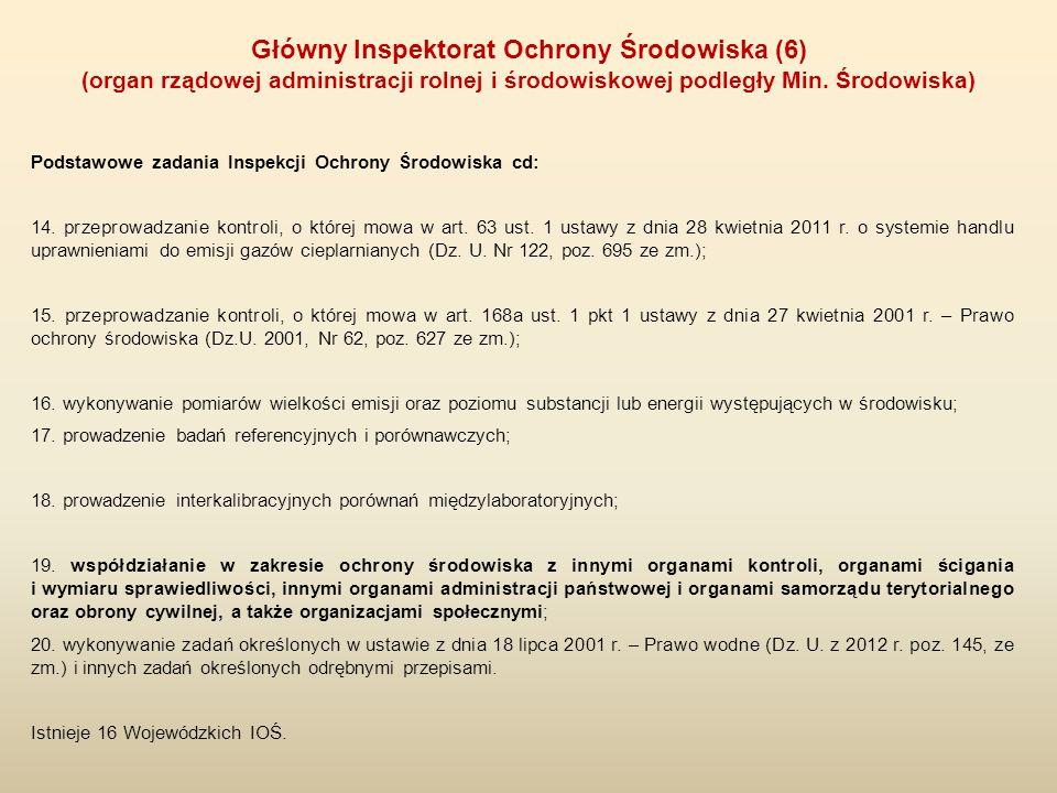 Podstawowe zadania Inspekcji Ochrony Środowiska cd: 14. przeprowadzanie kontroli, o której mowa w art. 63 ust. 1 ustawy z dnia 28 kwietnia 2011 r. o s