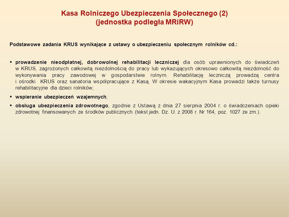 Podstawowe zadania KRUS wynikające z ustawy o ubezpieczeniu społecznym rolników cd.:  prowadzenie nieodpłatnej, dobrowolnej rehabilitacji leczniczej
