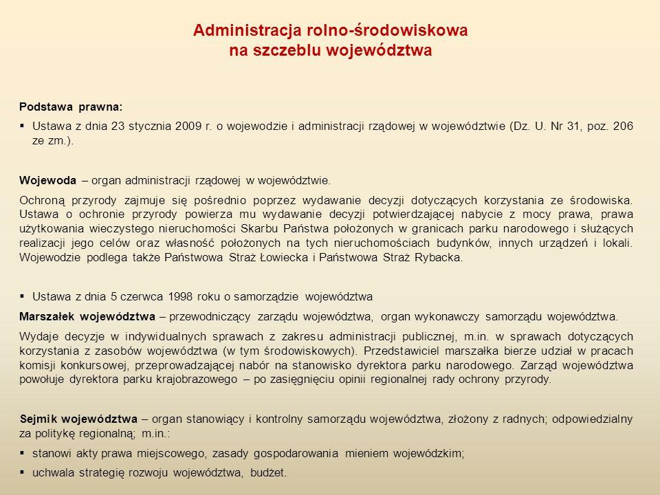 Podstawa prawna:  Ustawa z dnia 23 stycznia 2009 r. o wojewodzie i administracji rządowej w województwie (Dz. U. Nr 31, poz. 206 ze zm.). Wojewoda –