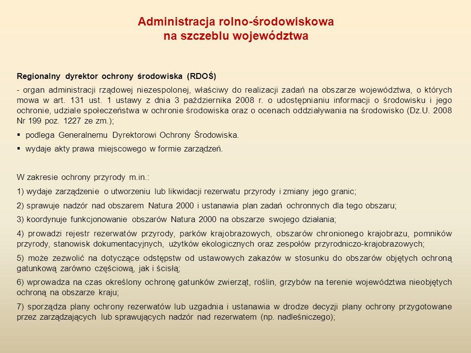Regionalny dyrektor ochrony środowiska (RDOŚ) - organ administracji rządowej niezespolonej, właściwy do realizacji zadań na obszarze województwa, o kt