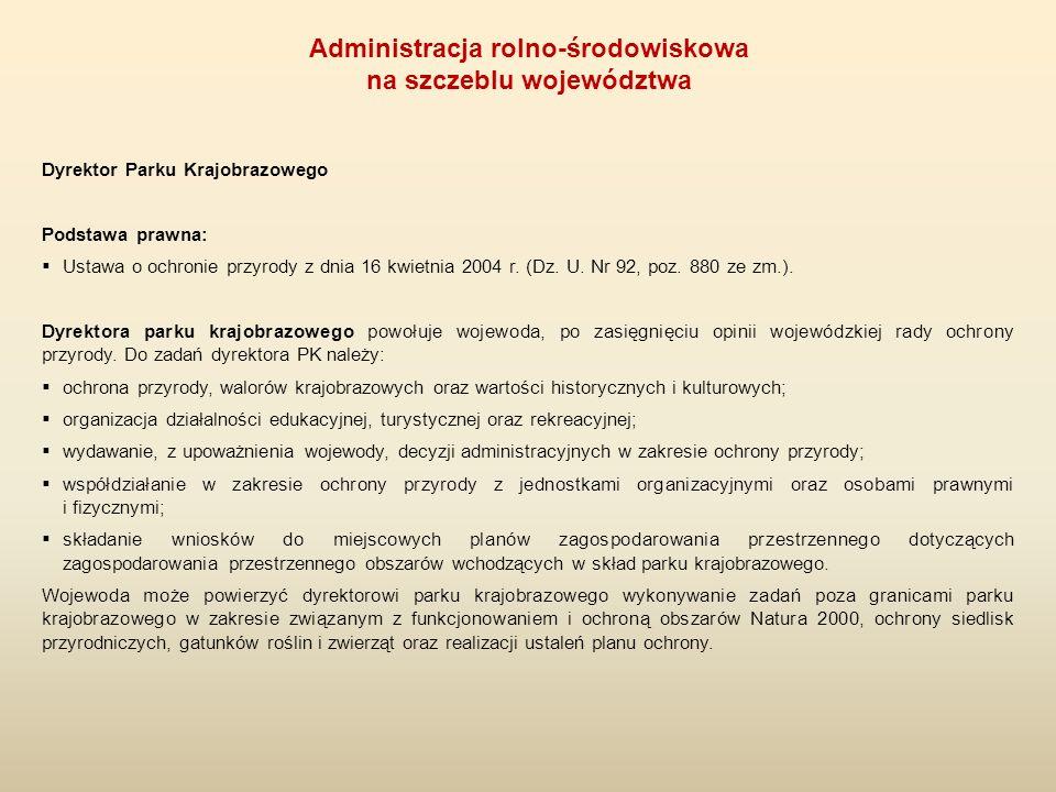 Dyrektor Parku Krajobrazowego Podstawa prawna:  Ustawa o ochronie przyrody z dnia 16 kwietnia 2004 r. (Dz. U. Nr 92, poz. 880 ze zm.). Dyrektora park