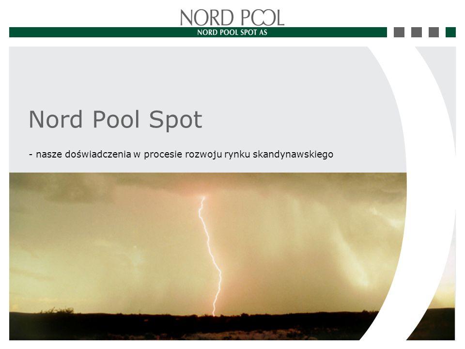 Nord Pool Spot - nasze doświadczenia w procesie rozwoju rynku skandynawskiego