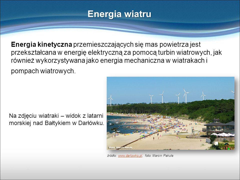 Energia kinetyczna przemieszczających się mas powietrza jest przekształcana w energię elektryczną za pomocą turbin wiatrowych, jak również wykorzystyw