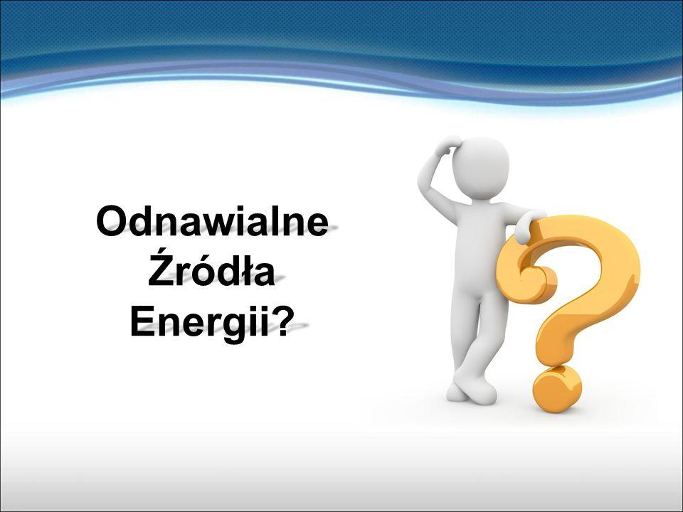 Odnawialne źródła energii Źródło: 1.Plan Gospodarki Niskoemisyjnej Gminy Rabka-Zdrój, listopad 2015 r.