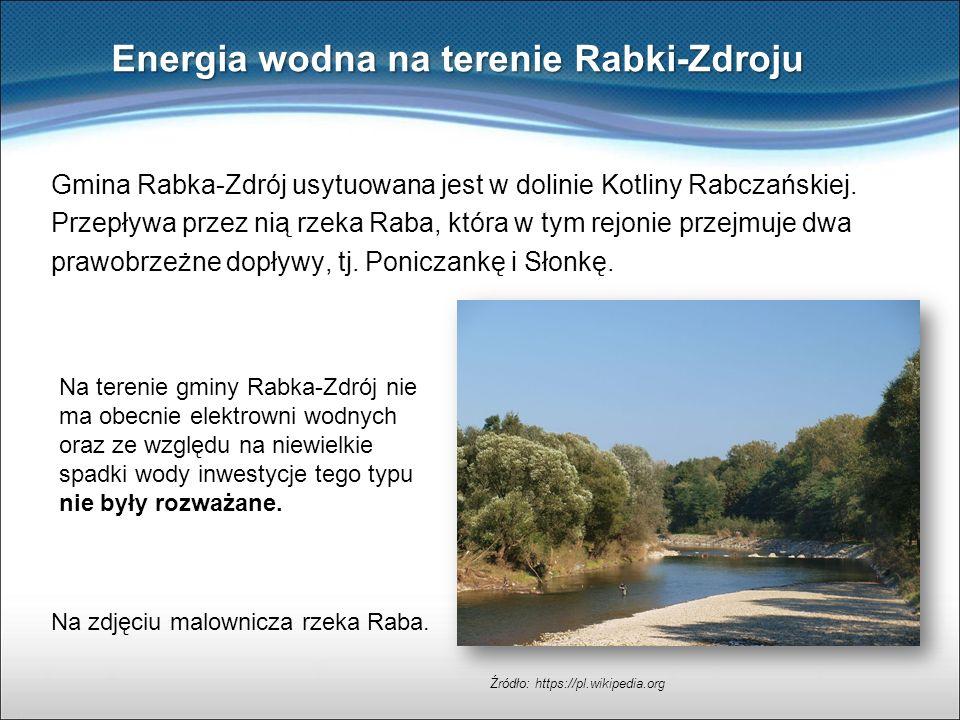 Energia wodna na terenie Rabki-Zdroju Gmina Rabka-Zdrój usytuowana jest w dolinie Kotliny Rabczańskiej. Przepływa przez nią rzeka Raba, która w tym re