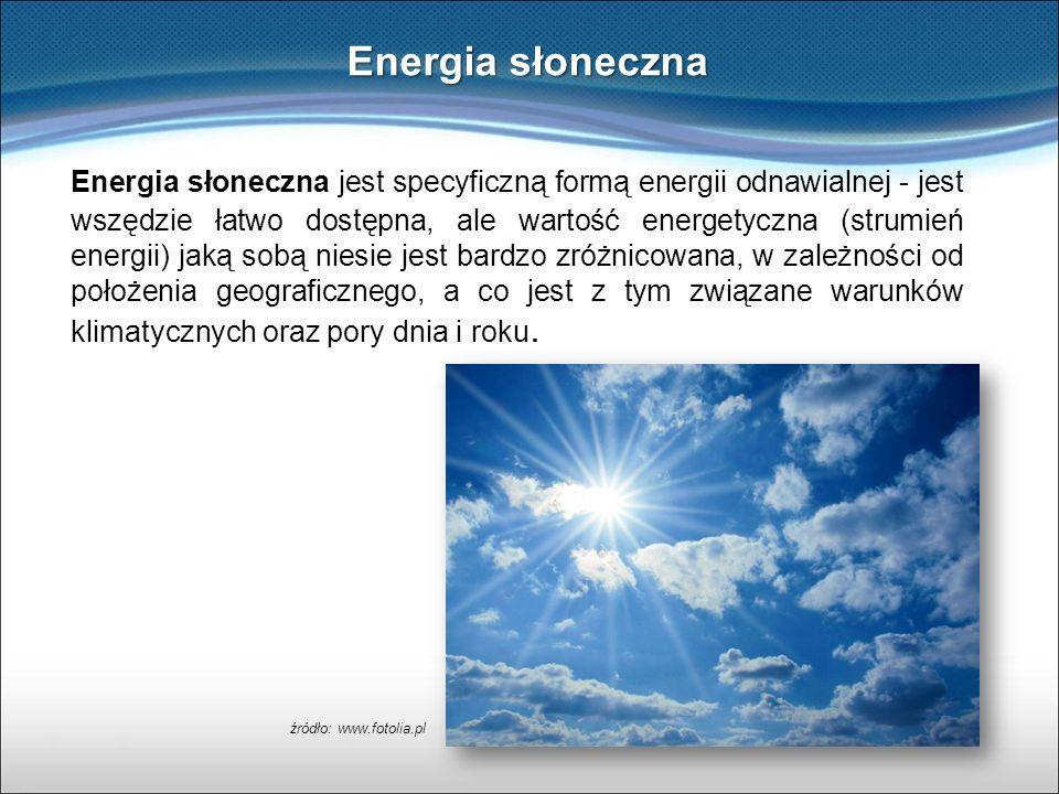 Energia słoneczna jest specyficzną formą energii odnawialnej - jest wszędzie łatwo dostępna, ale wartość energetyczna (strumień energii) jaką sobą nie