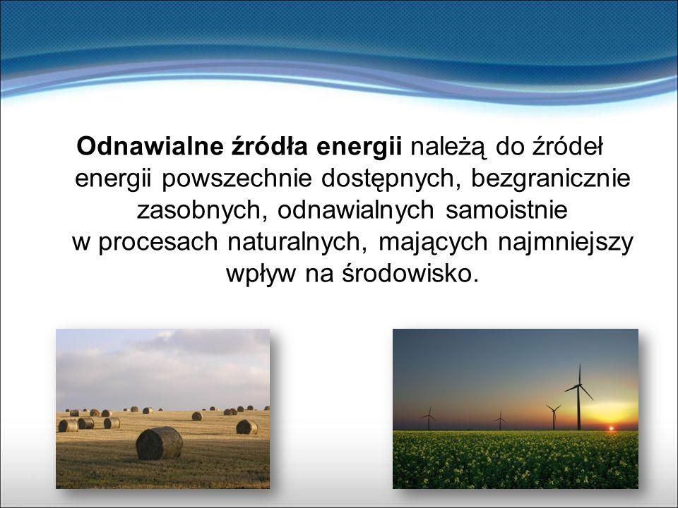 Odnawialne źródła energii należą do źródeł energii powszechnie dostępnych, bezgranicznie zasobnych, odnawialnych samoistnie w procesach naturalnych, m