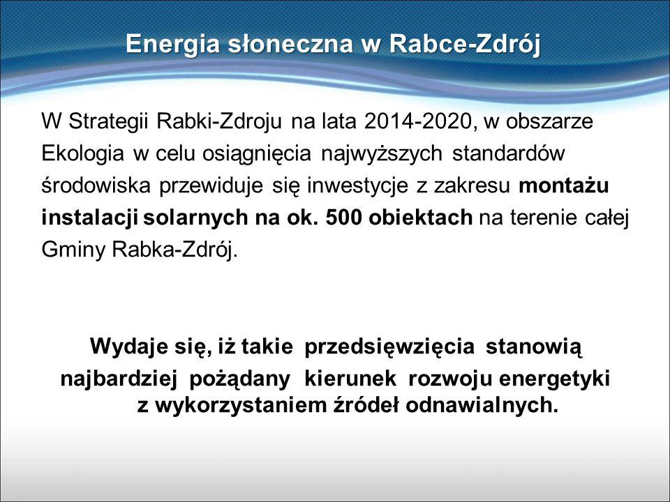 W Strategii Rabki-Zdroju na lata 2014-2020, w obszarze Ekologia w celu osiągnięcia najwyższych standardów środowiska przewiduje się inwestycje z zakre