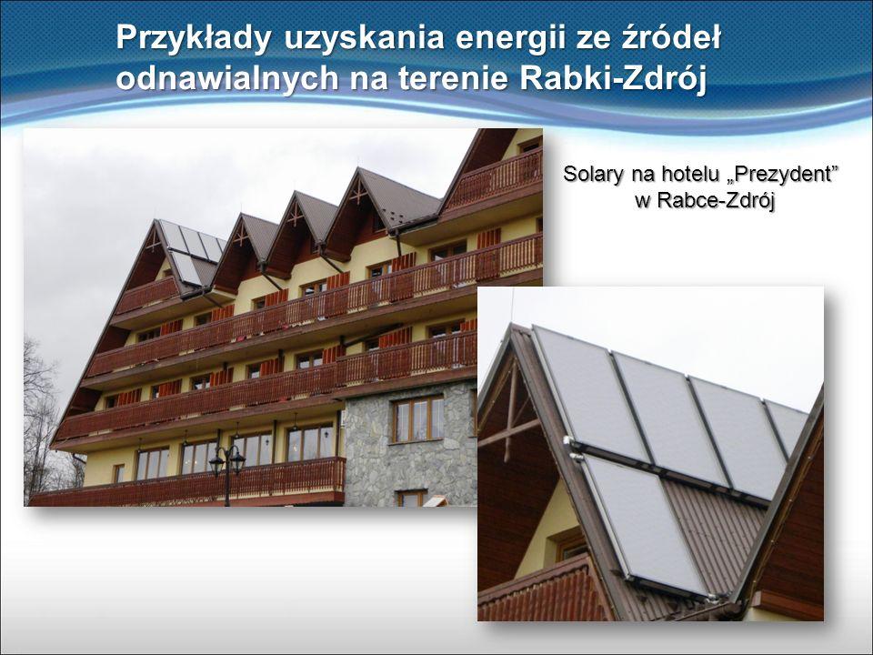 """Przykłady uzyskania energii ze źródeł odnawialnych na terenie Rabki-Zdrój Solary na hotelu """"Prezydent"""" w Rabce-Zdrój"""