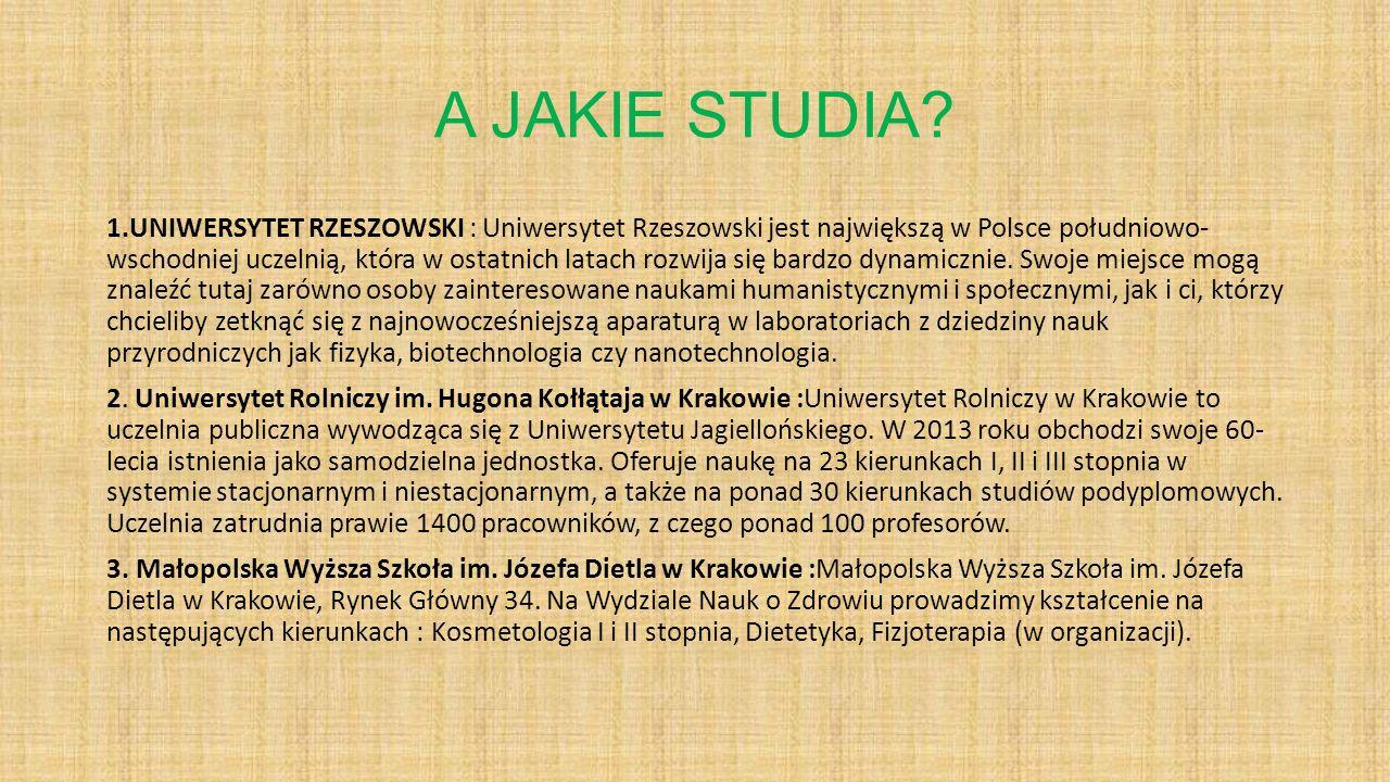 A JAKIE STUDIA? 1.UNIWERSYTET RZESZOWSKI : Uniwersytet Rzeszowski jest największą w Polsce południowo- wschodniej uczelnią, która w ostatnich latach r