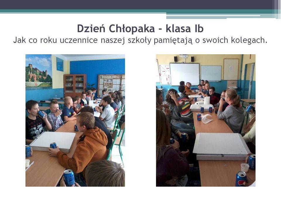 Dzień Chłopaka - klasa Ib Jak co roku uczennice naszej szkoły pamiętają o swoich kolegach.