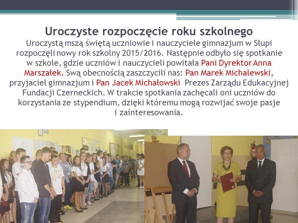 Uroczyste rozpoczęcie roku szkolnego Uroczystą mszą świętą uczniowie i nauczyciele gimnazjum w Słupi rozpoczęli nowy rok szkolny 2015/2016. Następnie