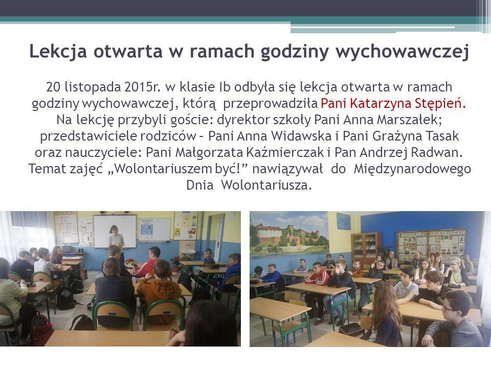 Lekcja otwarta w ramach godziny wychowawczej 20 listopada 2015r. w klasie Ib odbyła się lekcja otwarta w ramach godziny wychowawczej, którą przeprowad