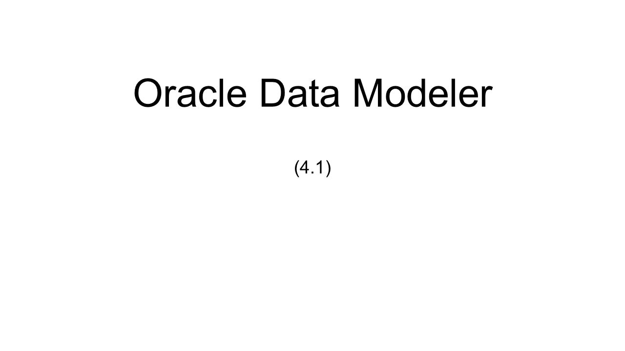 Oracle Data Modeler (4.1)