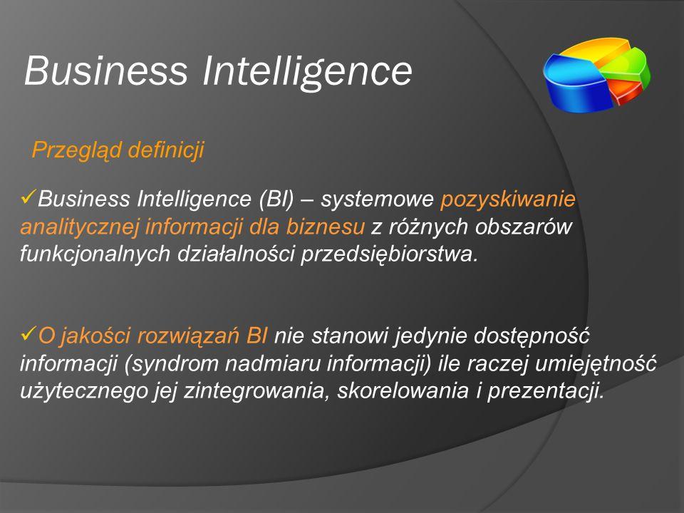 Business Intelligence Business Intelligence (BI) – systemowe pozyskiwanie analitycznej informacji dla biznesu z różnych obszarów funkcjonalnych działalności przedsiębiorstwa.