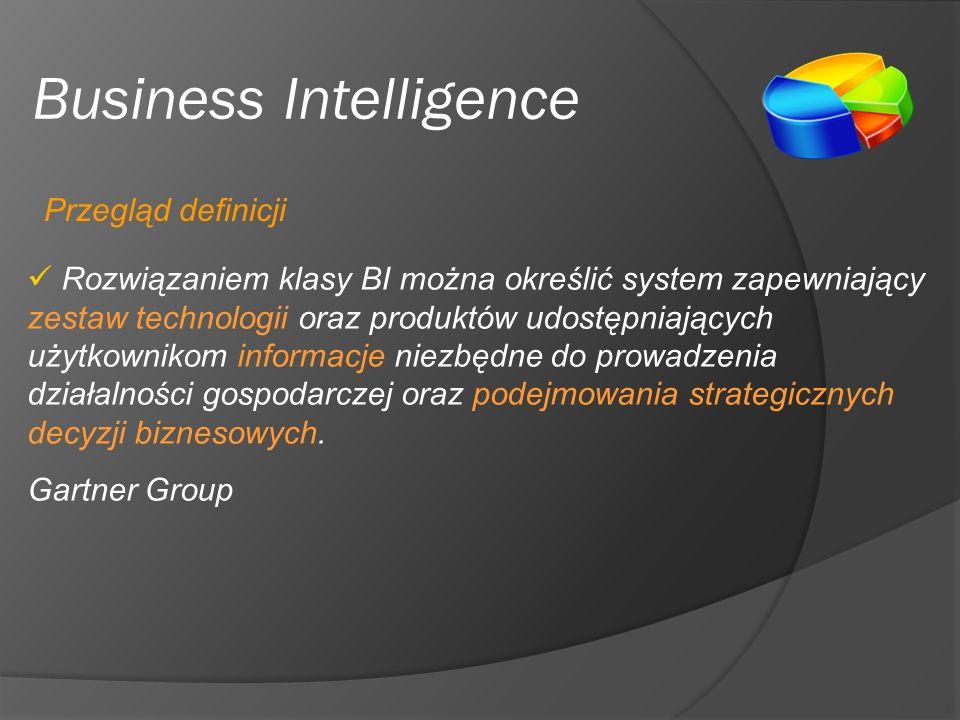 Business Intelligence Rozwiązaniem klasy BI można określić system zapewniający zestaw technologii oraz produktów udostępniających użytkownikom informacje niezbędne do prowadzenia działalności gospodarczej oraz podejmowania strategicznych decyzji biznesowych.