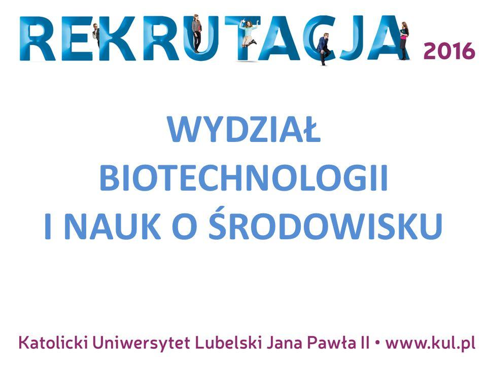 BIOTECHNOLOGIA II STOPIEŃ MAGISTER BIOTECHNOLOGII Biotechnologia związków bioaktywnych Biotechnologia środowiskowa Biotechnologia eksperymentalna SPECJALNOŚCI