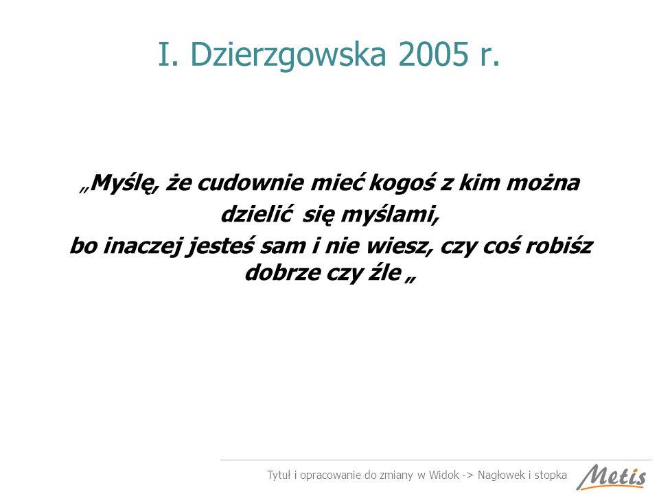 I.Dzierzgowska 2005 r.