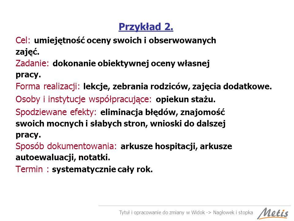 Tytuł i opracowanie do zmiany w Widok -> Nagłowek i stopka Przykład 2.