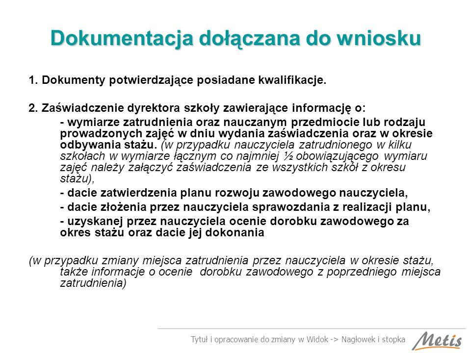 Tytuł i opracowanie do zmiany w Widok -> Nagłowek i stopka Dokumentacja dołączana do wniosku 1.