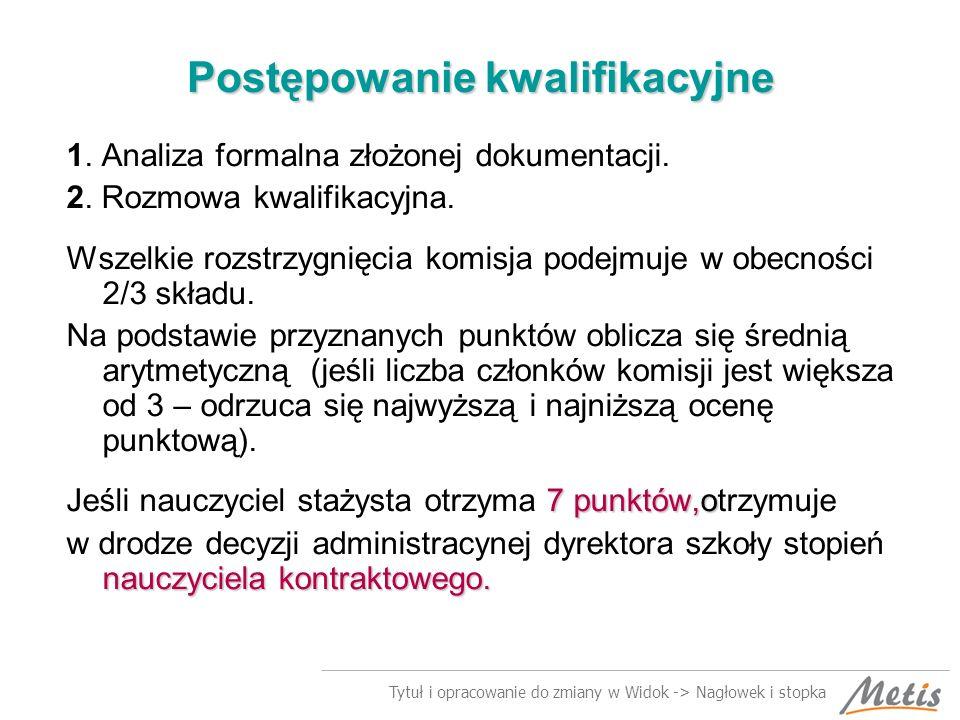 Tytuł i opracowanie do zmiany w Widok -> Nagłowek i stopka Postępowanie kwalifikacyjne 1.