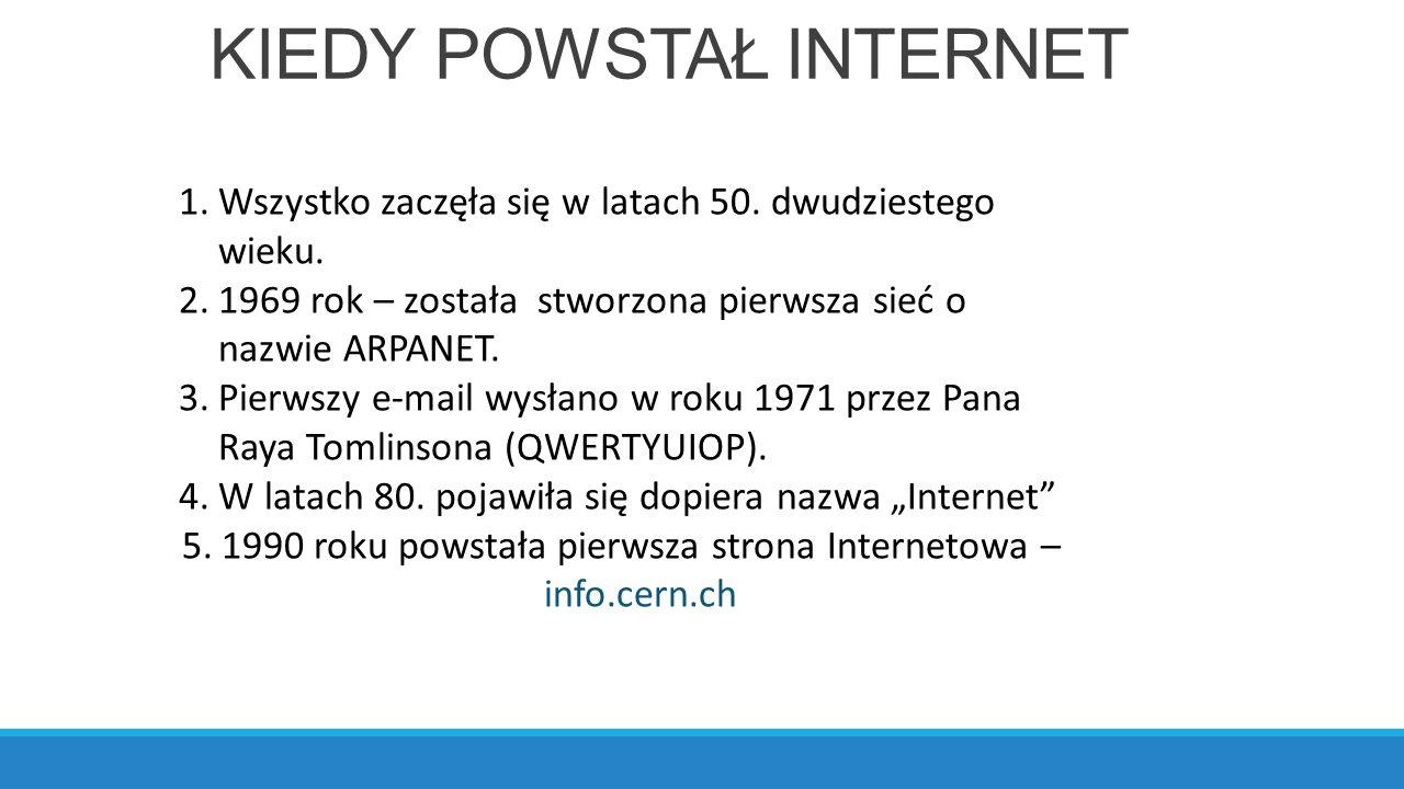 KIEDY POWSTAŁ INTERNET 1.Wszystko zaczęła się w latach 50.