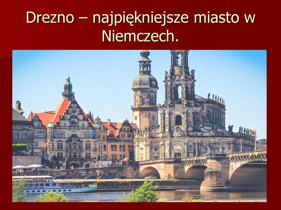 Drezno – najpiękniejsze miasto w Niemczech.