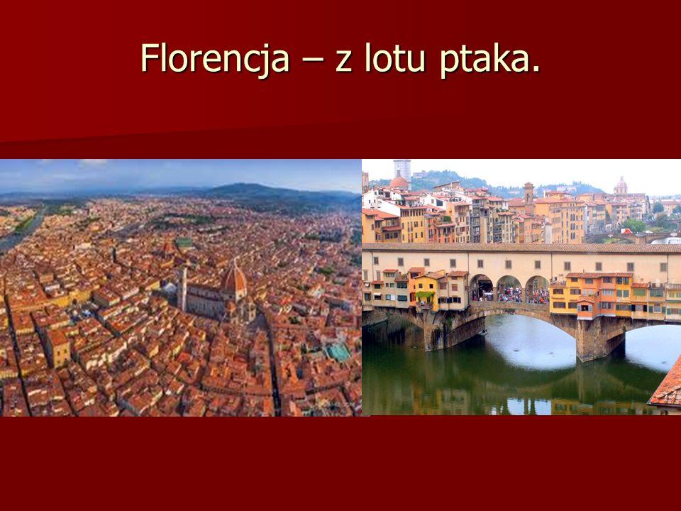 Florencja – z lotu ptaka.