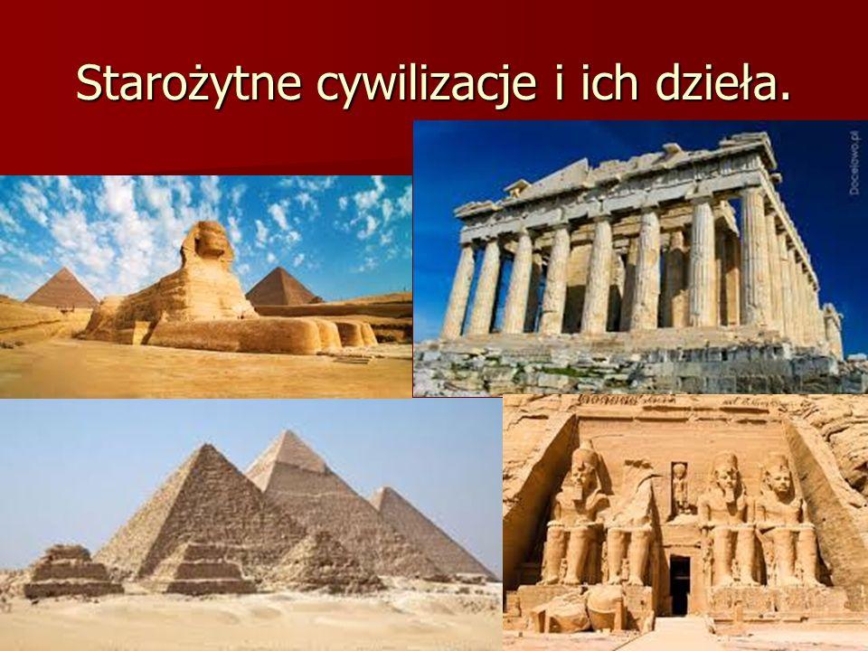 Starożytne cywilizacje i ich dzieła.
