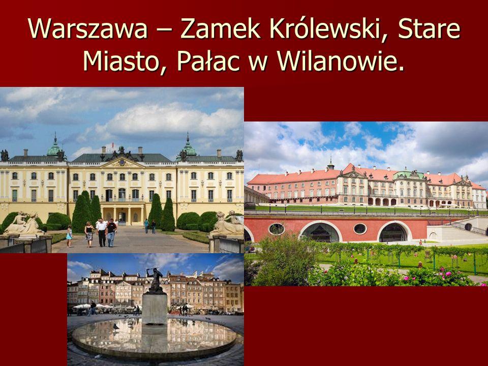 Warszawa – Zamek Królewski, Stare Miasto, Pałac w Wilanowie.