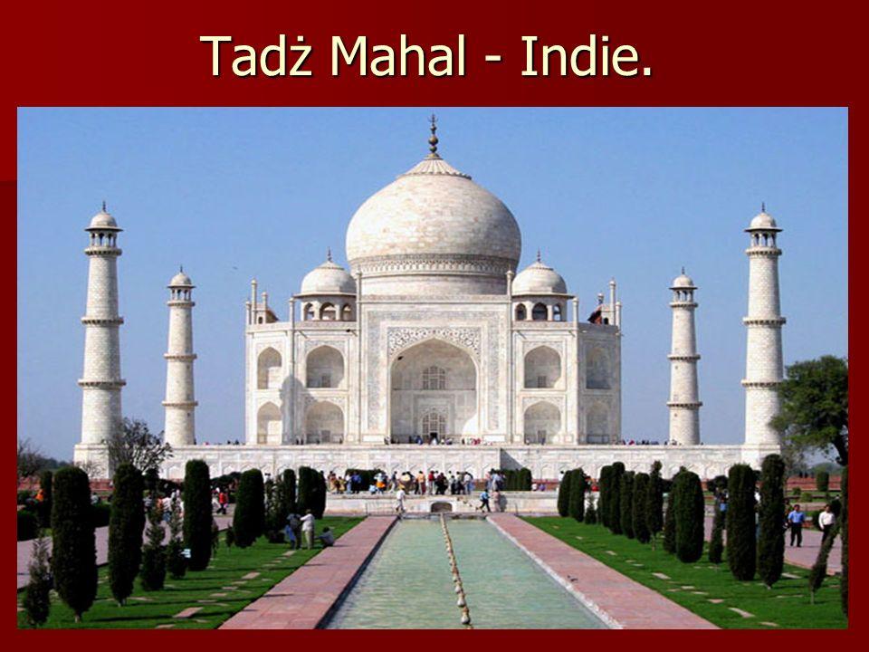 Tadż Mahal - Indie. Tadż Mahal - Indie.