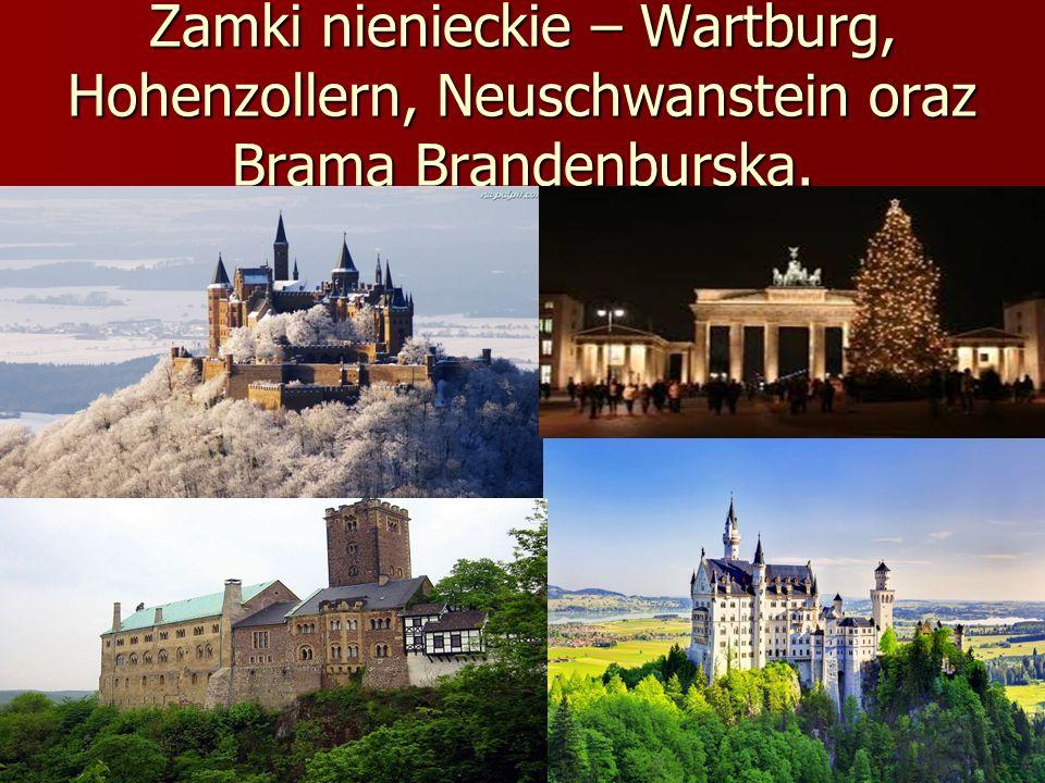 Zamki nienieckie – Wartburg, Hohenzollern, Neuschwanstein oraz Brama Brandenburska.