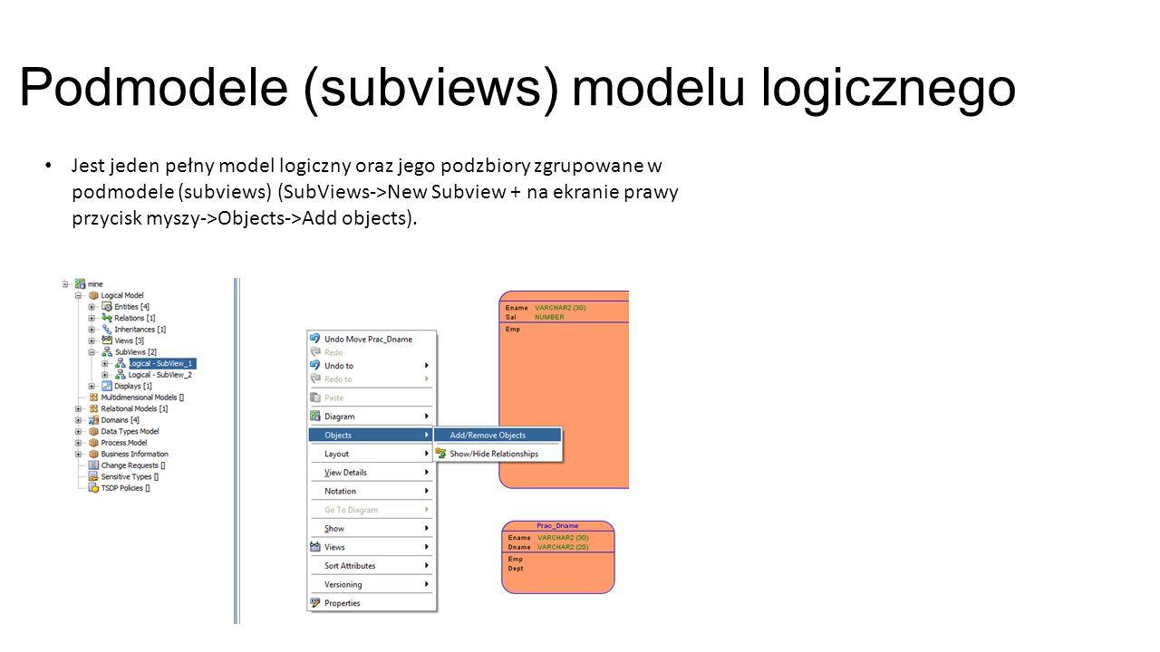 Engineering: Model logiczny -> relacyjny Przy użyciu ikony Engineer to Relational Model W modelu relacyjnym jest możliwość określenia schematów i przydzielenia do nich tabel: Schemas->New Schema