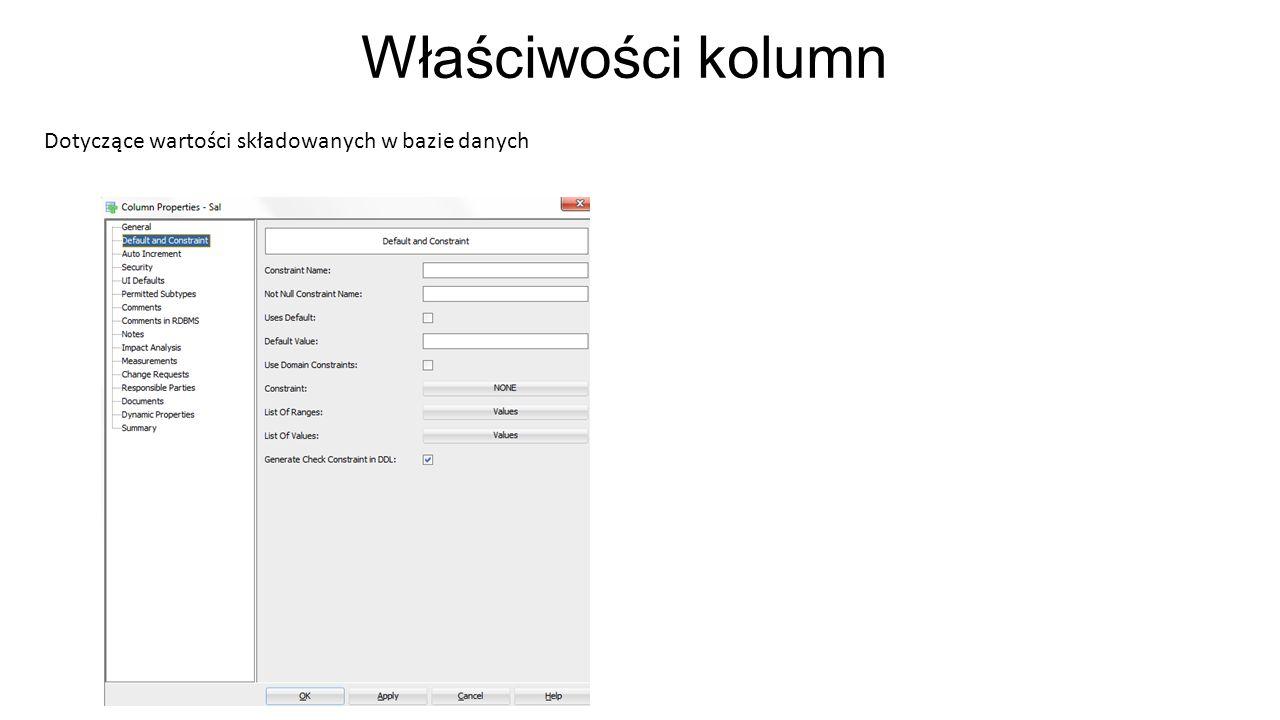 Właściwości kolumn - prezentacyjne Domyślne właściwości prezentacyjne dla wszystkich modułów, które używają kolumnę Ustalają standardowe spójne standardy prezentacji danych Oszczędzają czas tworzenia aplikacji Nie mają wpływu na implementację kolumny w bazie danych