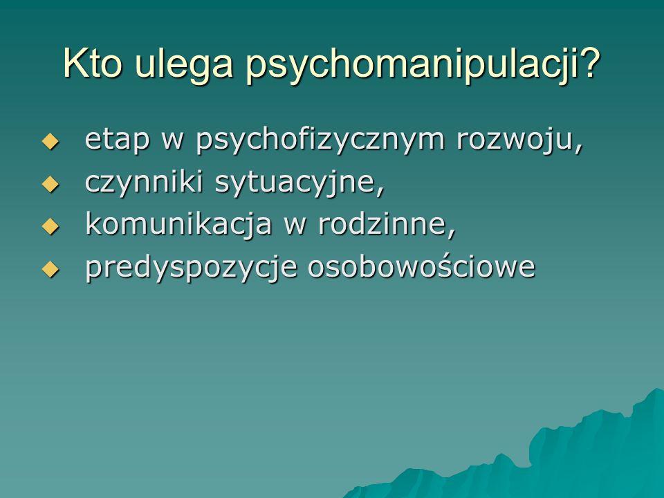 Kto ulega psychomanipulacji.