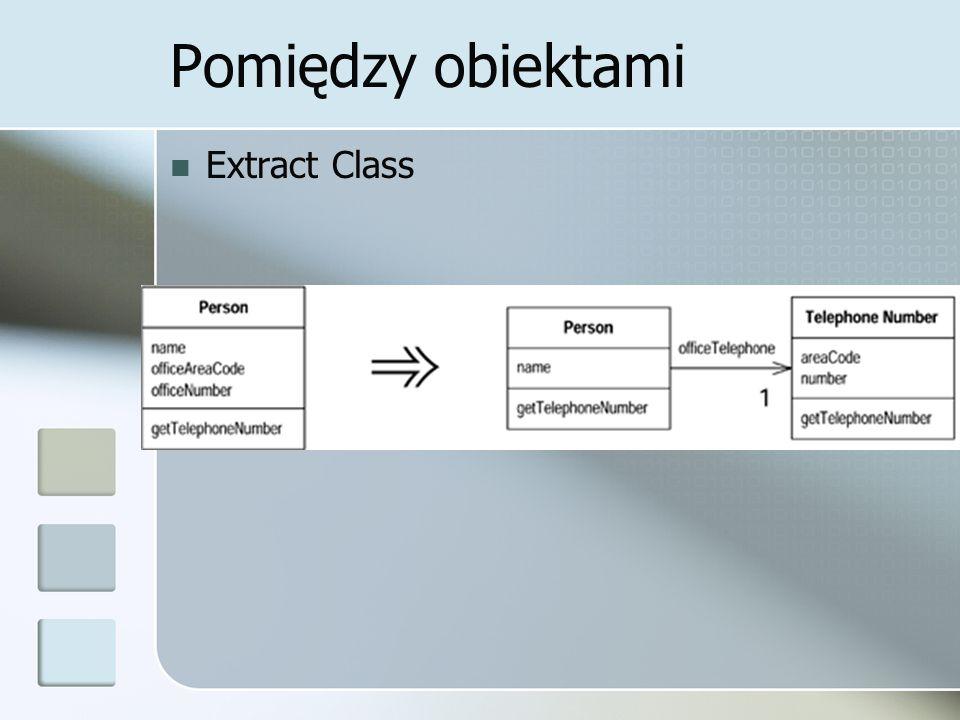 Pomiędzy obiektami Extract Class