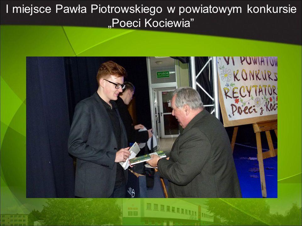 """I miejsce Pawła Piotrowskiego w powiatowym konkursie """"Poeci Kociewia"""